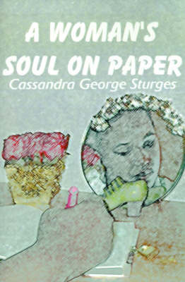 A Woman's Soul on Paper by Cassandra George Sturges image