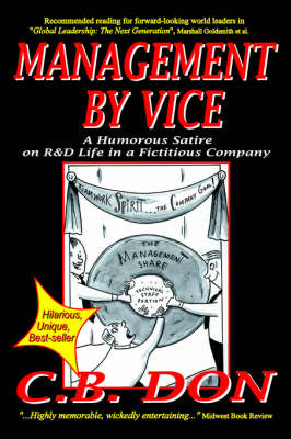 MANAGEMENT BY VICE, A Humorous Satire on R&D Life in a Fictitious Company by C.B. Don image