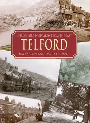 Shropshire Postcards from the Past Telford and Around by Ray Farlow