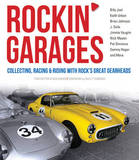 Rockin' Garages: Collecting, Racing & Riding with Rock's Great Gearheads by Tom Cotter