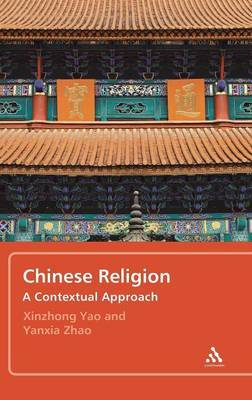 Chinese Religion by Xinzhong Yao