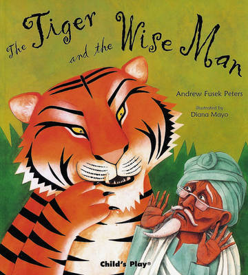 The Tiger and the Wise Man by Andrew Fusek Peters