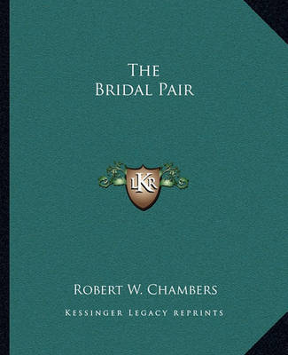 The Bridal Pair by Robert W Chambers image