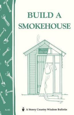 Build a Smokehouse by Ed Epstein image