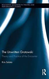 The Unwritten Grotowski by Kris Salata