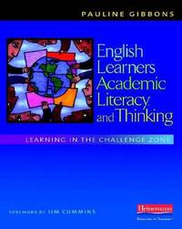 English Learners, Academic Literacy, and Thinking by Pauline Gibbons