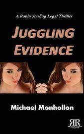Juggling Evidence by Michael Monhollon