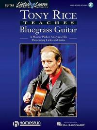 Tony Rice Teaches Bluegrass Guitar: A Master Picker Analyzes His Pioneering Licks and Solos by Tony Rice image