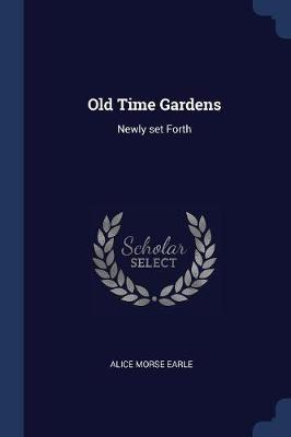 Old Time Gardens by Alice Morse Earle image