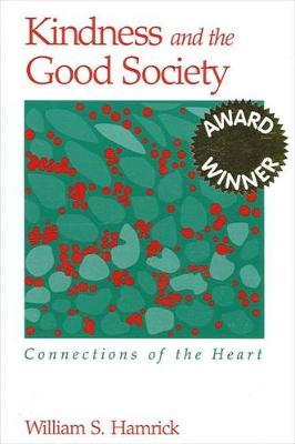 Kindness and the Good Society by William S Hamrick