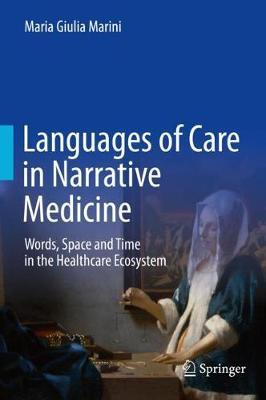 Languages of Care in Narrative Medicine by Maria Giulia Marini