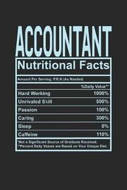 Accountant Nutritional Facts by Dennex Publishing