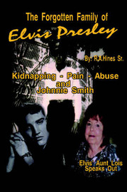 The Forgotten Family of Elvis Presley: Elvis' Aunt Lois Smith Speaks Out by Rob Hines image