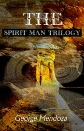 The Spirit Man Trilogy by George Mendoza image