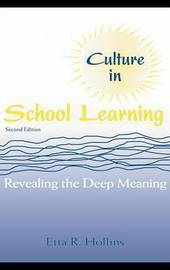 Culture in School Learning: Revealing the Deep Meaning by Etta R Hollins image