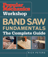 Band Saw Fundamentals: The Complete Guide by Rick Peters image