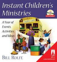 Instant Children's Ministries: A Year of Events, Activities, and Ideas by Bill Rolfe image