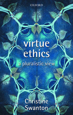 Virtue Ethics by Christine Swanton