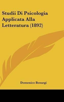 Studii Di Psicologia Applicata Alla Letteratura (1892) by Domenico Bosurgi