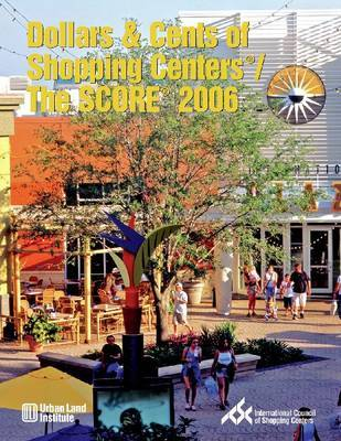 Dollars & Cents of Shopping Centers (R)/The SCORE (R) 2006 by Urban Land Institute image