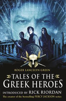 Tales of the Greek Heroes by Dr Roger Lancelyn Green image