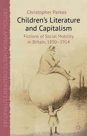 Children's Literature and Capitalism by Christopher Parkes