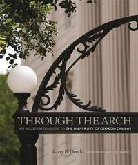 Through the Arch by Larry B Dendy