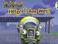 Trucktown: Help! I am Wet! by Alison Hawes