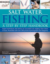 Salt-Water Fishing: A Step-by-Step Handbook by Martin Ford