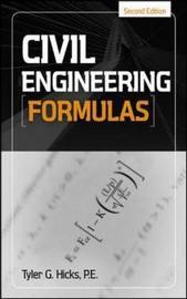 Civil Engineering Formulas by Tyler G Hicks