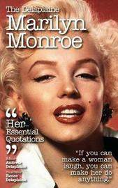 The Delaplaine Marilyn Monroe - Her Essential Quotations by Andrew Delaplaine