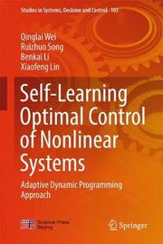 Self-Learning Optimal Control of Nonlinear Systems by Qinglai Wei image