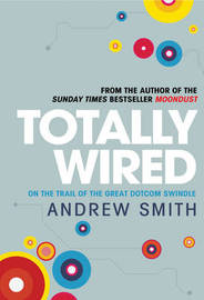 Totally Wired by Andrew Smith