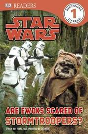 Are Ewoks Scared of Stormtroopers? by Catherine Saunders