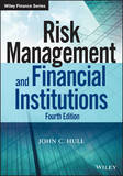 Risk Management and Financial Institutions, Fourth Edition by John C Hull