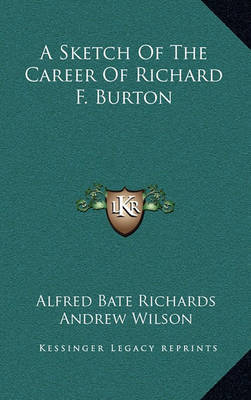 A Sketch of the Career of Richard F. Burton by Alfred Bate Richards image