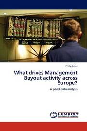 What Drives Management Buyout Activity Across Europe? by Philip Daley