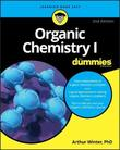 Organic Chemistry I For Dummies by Arthur Winter