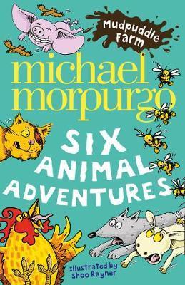 Mudpuddle Farm: Six Animal Adventures by Michael Morpurgo image