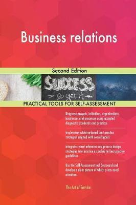 Business Relations Second Edition by Gerardus Blokdyk