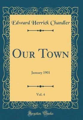 Our Town, Vol. 4 by Edward Herrick Chandler image