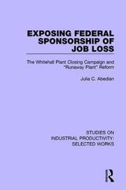 Exposing Federal Sponsorship of Job Loss by Julia C Abedian