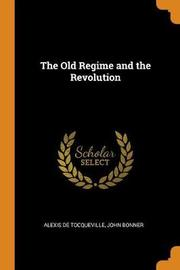 The Old Regime and the Revolution by Alexis De Tocqueville image