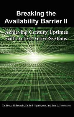 Breaking the Availability Barrier II by Dr. Bruce Holenstein