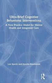 Ultra-Brief Cognitive Behavioral Interventions by Len Sperry
