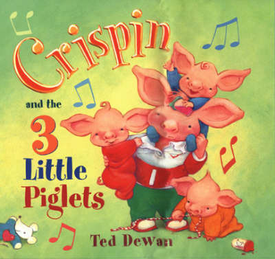 Crispin and the Three Little Piglets by Ted Dewan image
