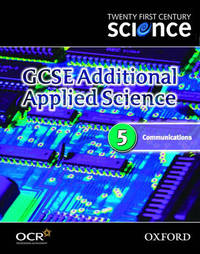 Twenty First Century Science: GCSE Additional Applied Science Module 5 Textbook: 5 by University of York Science Education Group image