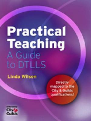 Practical Teaching: A Guide to PTLLS and DTLLS by Linda Wilson image
