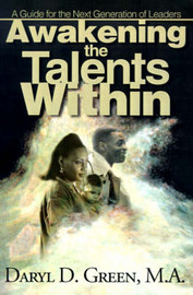 Awakening the Talents Within: A Guide for the Next Generation of Leaders by Daryl D. Green image