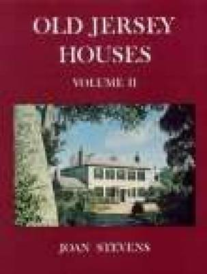 Old Jersey Houses Volume II (after 1700) by Joan Stevens image